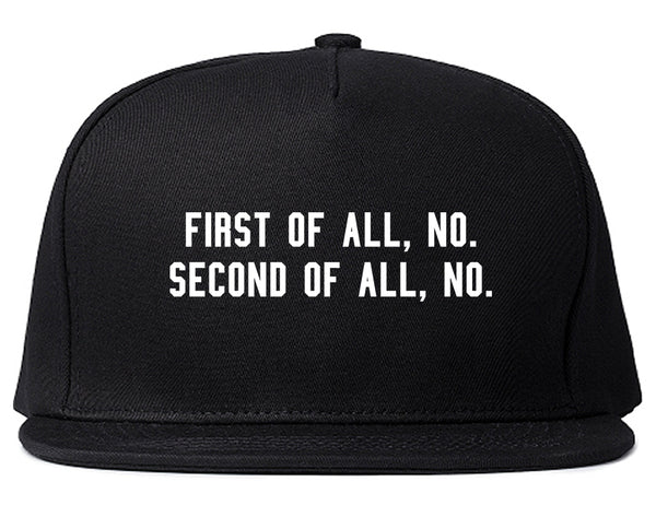 First Of All No Funny Snapback Hat Black
