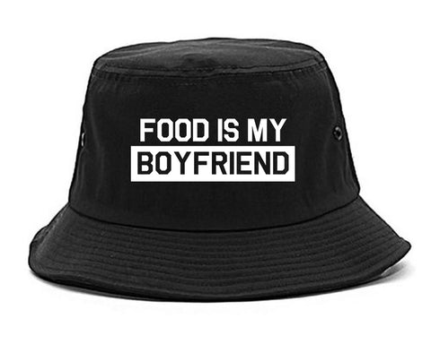 Food Is My Boyfriend Black Bucket Hat