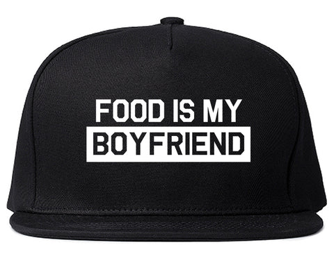 Food Is My Boyfriend Black Snapback Hat