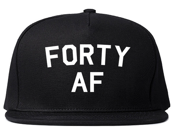 Forty AF Birthday Black Snapback Hat