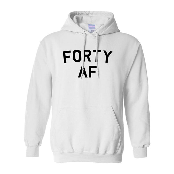 Forty AF Birthday White Pullover Hoodie
