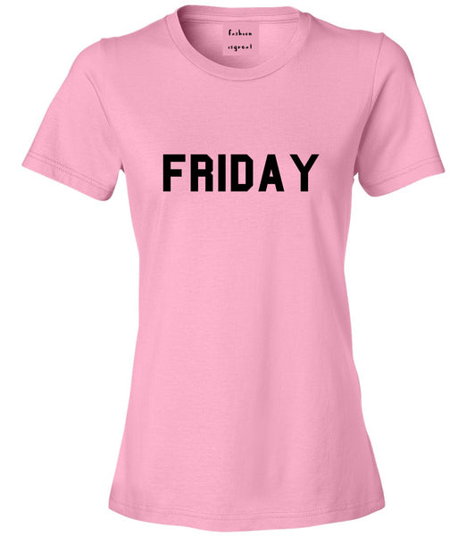 Friday Days Of The Week Pink Womens T-Shirt