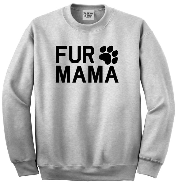 Fur Mama Dog Mom Grey Crewneck Sweatshirt