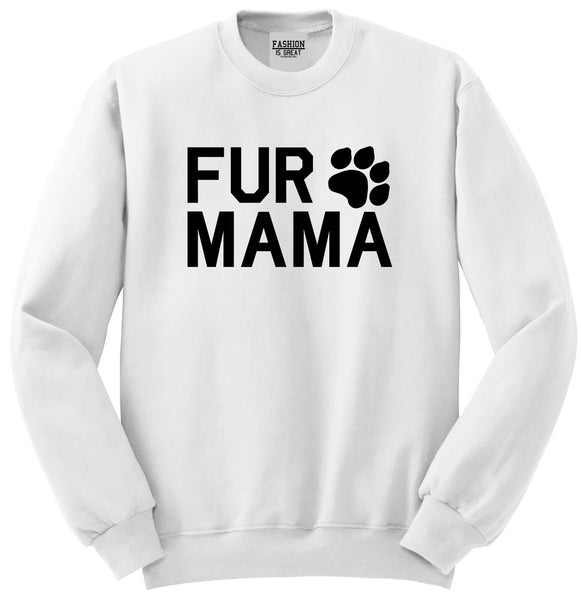 Fur Mama Dog Mom White Crewneck Sweatshirt