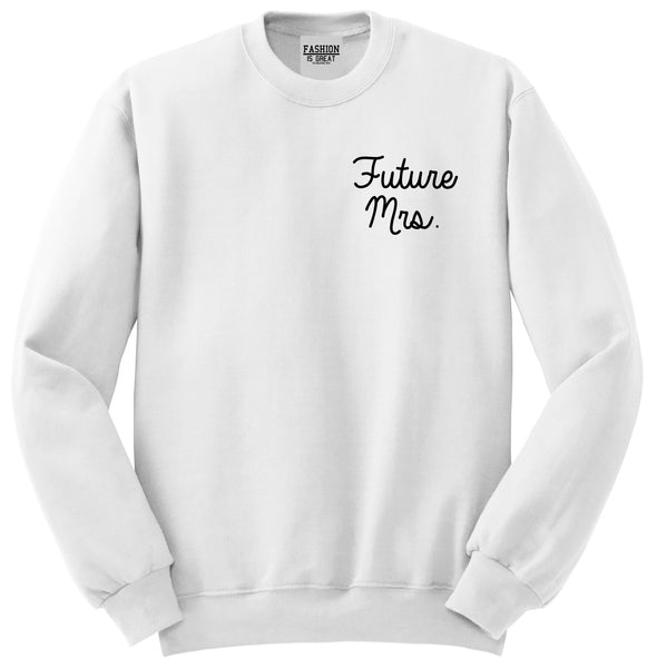 Future Mrs Bridal Shower chest White Womens Crewneck Sweatshirt
