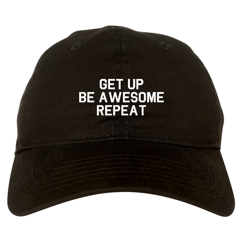 Get Up Be Awesome Repeat Black Dad Hat