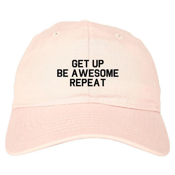 Get Up Be Awesome Repeat Pink Dad Hat