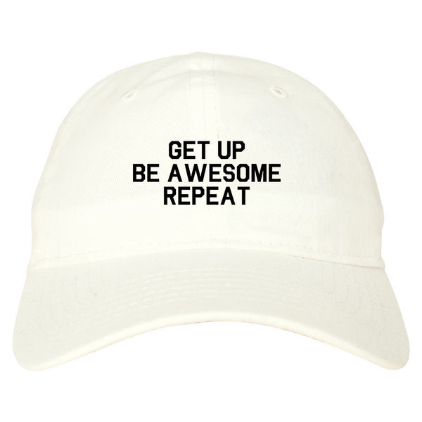 Get Up Be Awesome Repeat White Dad Hat