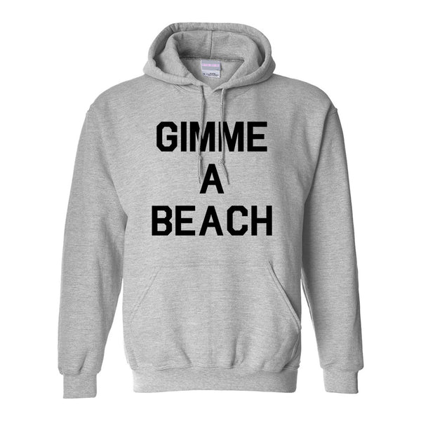 Gimme A Beach Funny Vacation Grey Pullover Hoodie