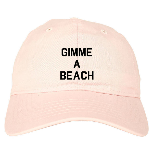 Gimme A Beach Funny Vacation Pink Dad Hat