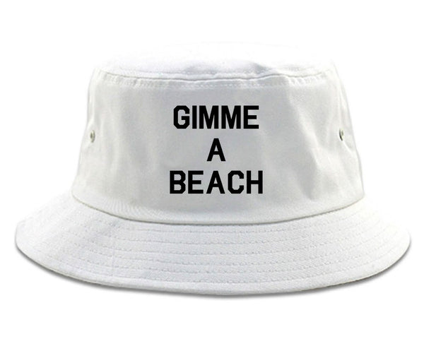 Gimme A Beach Funny Vacation White Bucket Hat