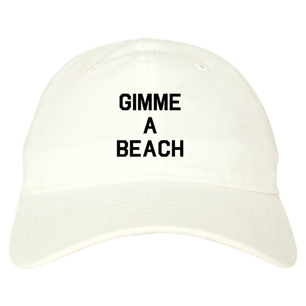 Gimme A Beach Funny Vacation White Dad Hat