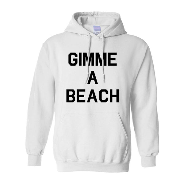 Gimme A Beach Funny Vacation White Pullover Hoodie