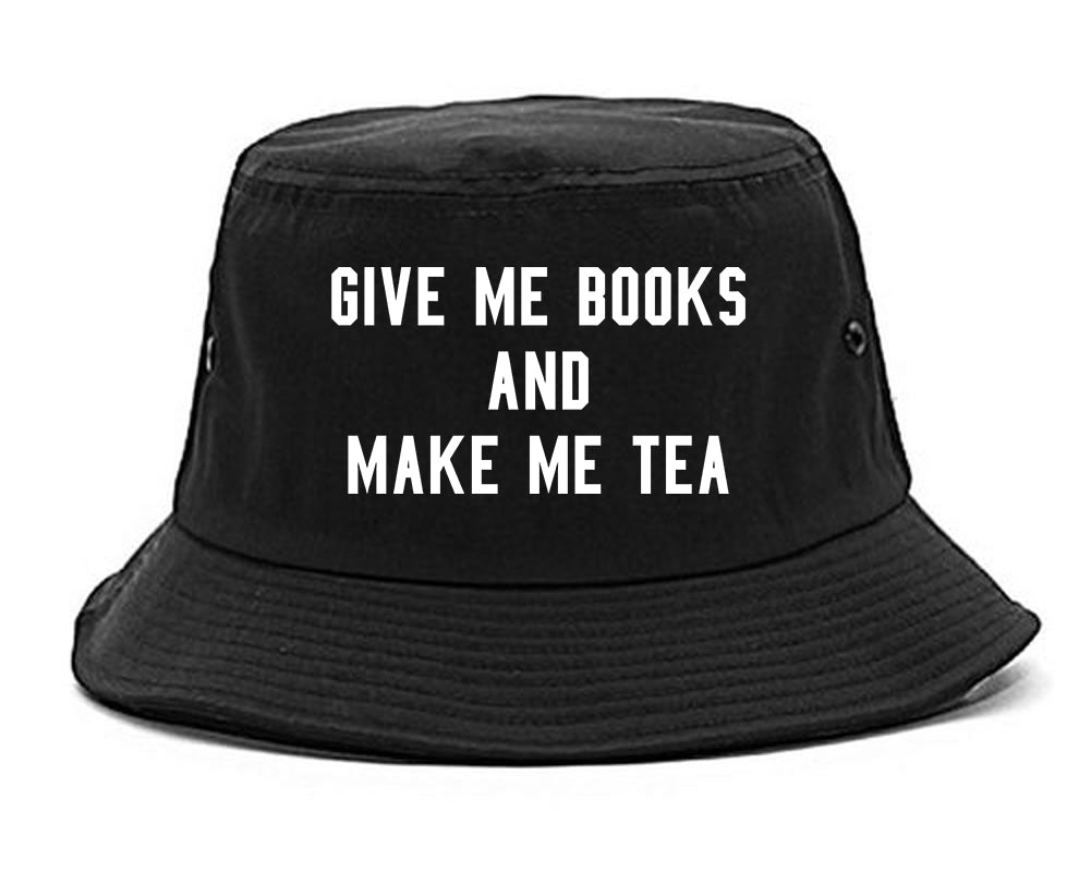 Give Me Books Make Tea Black Bucket Hat