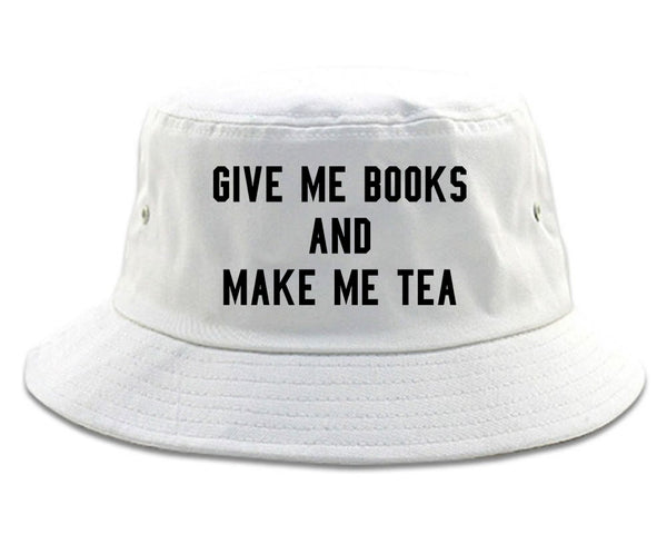 Give Me Books Make Tea White Bucket Hat