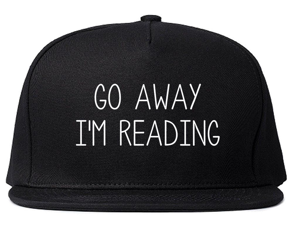 Go Away Im Reading Black Snapback Hat
