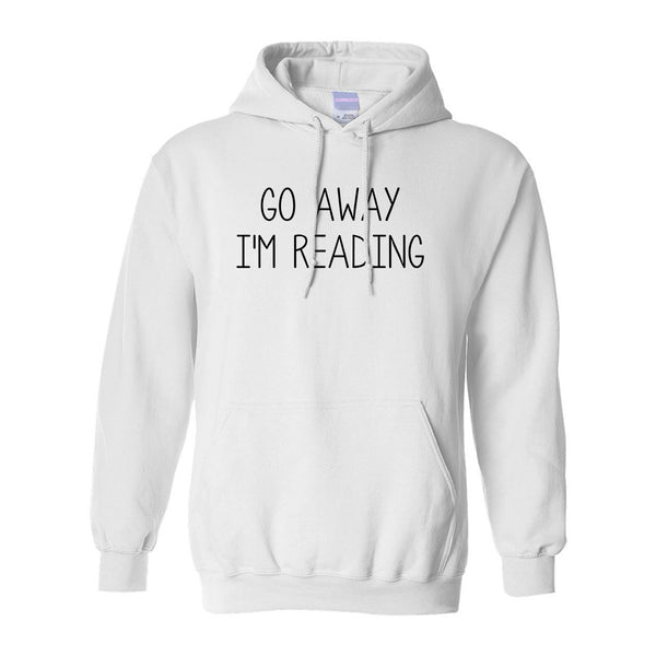 Go Away Im Reading White Pullover Hoodie