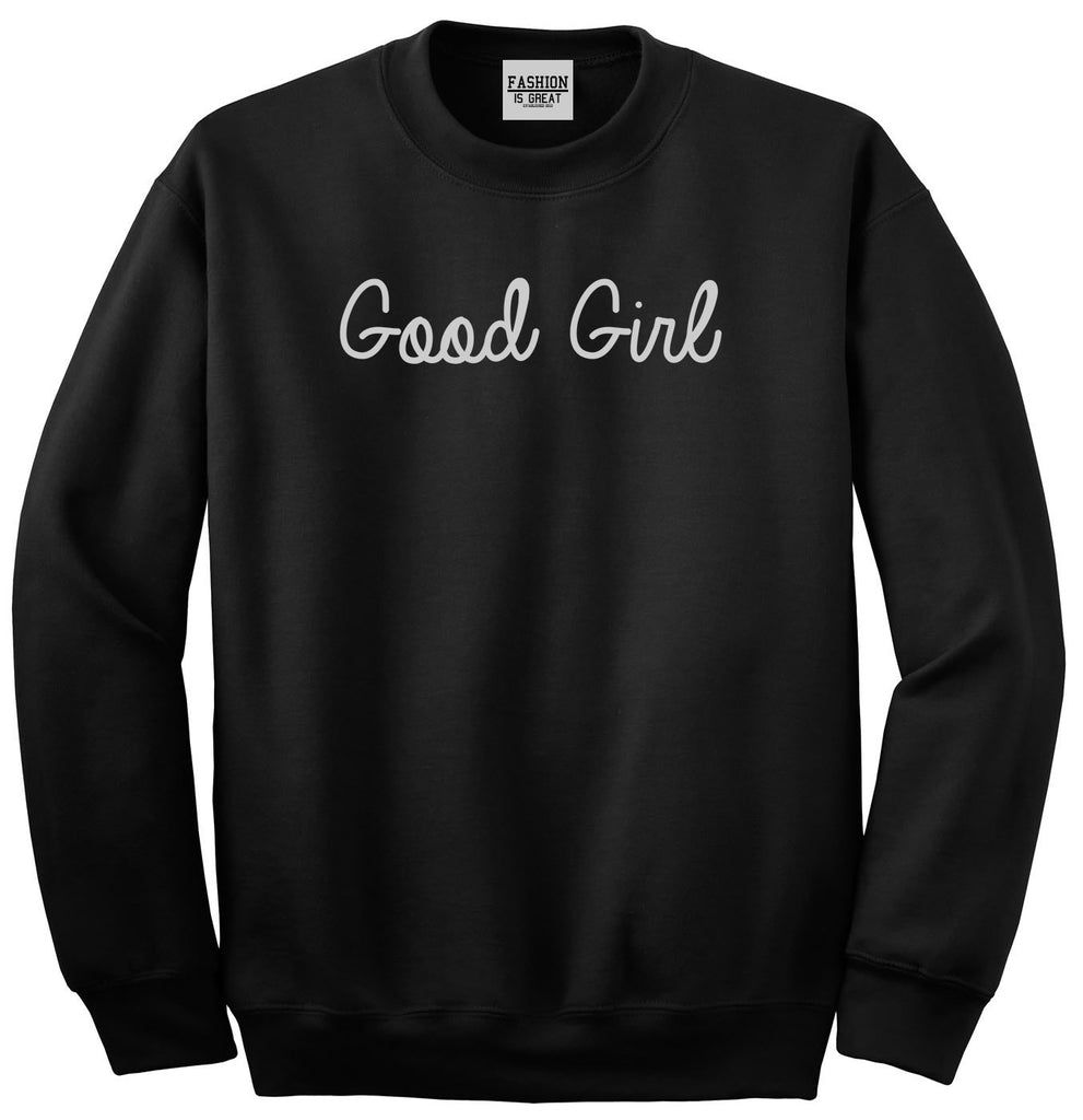 Good Girl Black Crewneck Sweatshirt