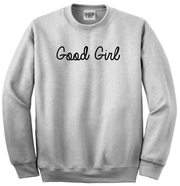 Good Girl Grey Crewneck Sweatshirt