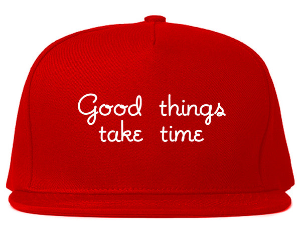 Good Things Take Time Snapback Hat Red