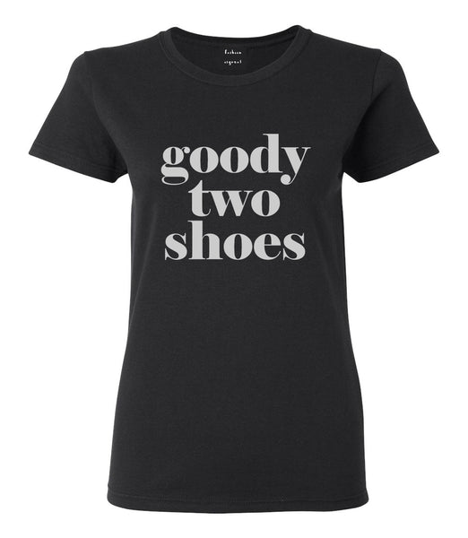 Goody Two Shoes Smart Cute Girl Gift Womens Graphic T-Shirt Black