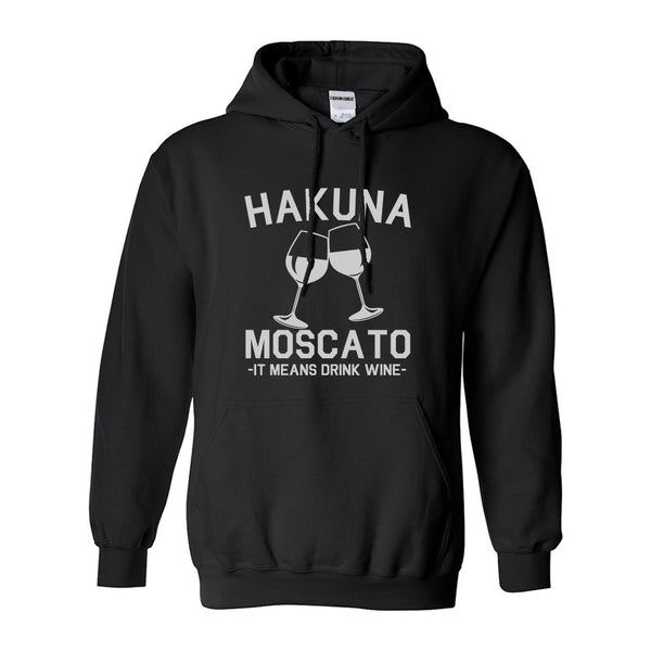 Hakuna Moscato It Means Drink Wine Black Pullover Hoodie
