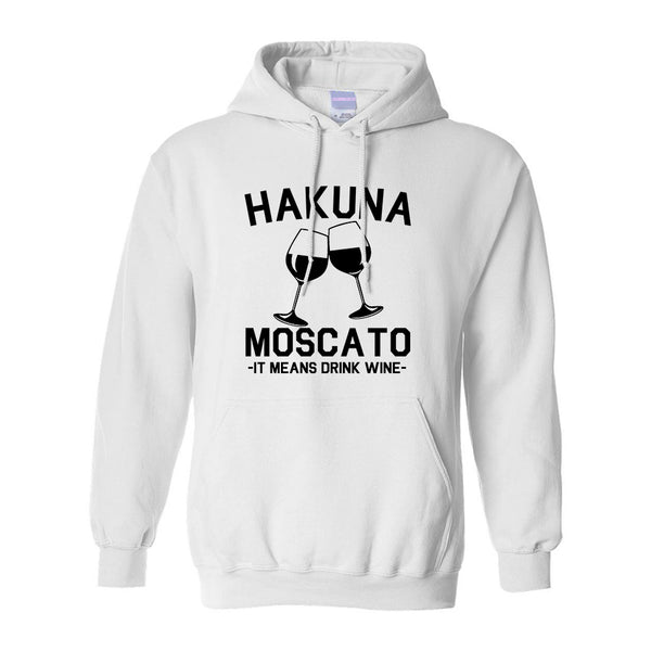 Hakuna Moscato It Means Drink Wine White Pullover Hoodie