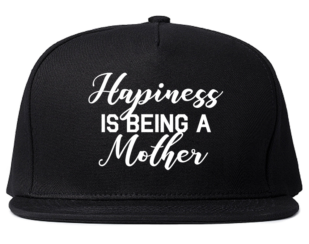 Happiness Is Being A Mother Black Snapback Hat