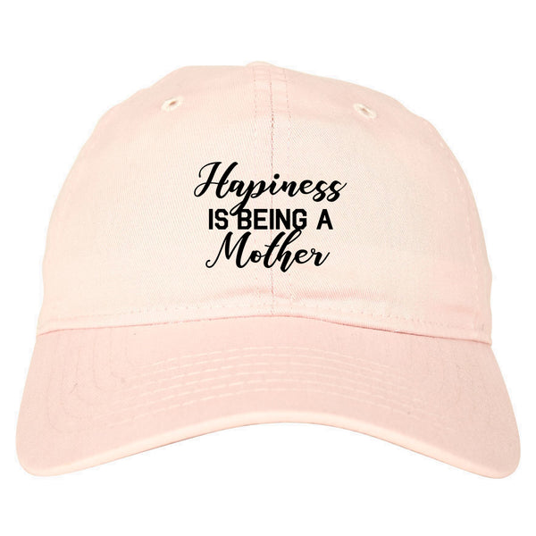 Happiness Is Being A Mother pink dad hat
