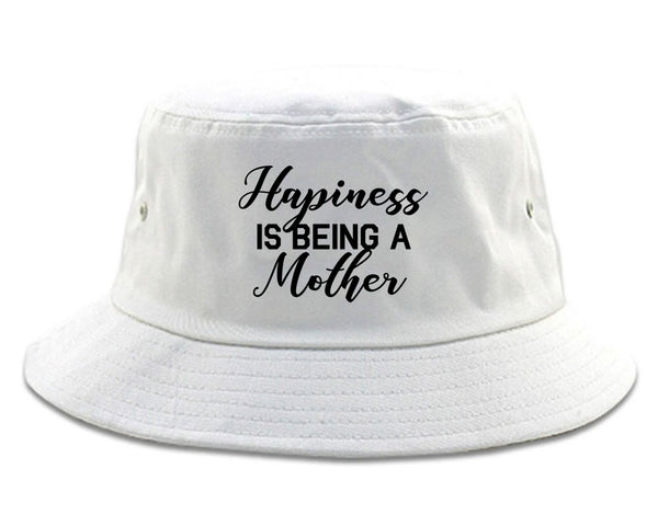 Happiness Is Being A Mother white Bucket Hat