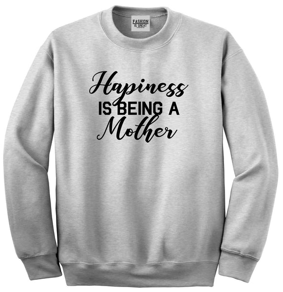 Happiness Is Being A Mother Grey Womens Crewneck Sweatshirt