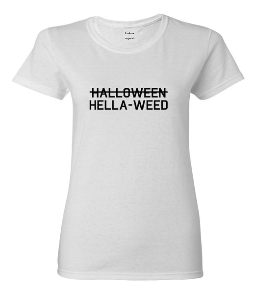 Hella Weed Halloween Funny White Womens T-Shirt