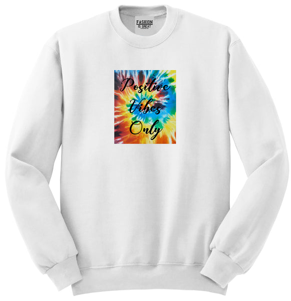 Hippie Positive Vibes Only Dye White Womens Crewneck Sweatshirt