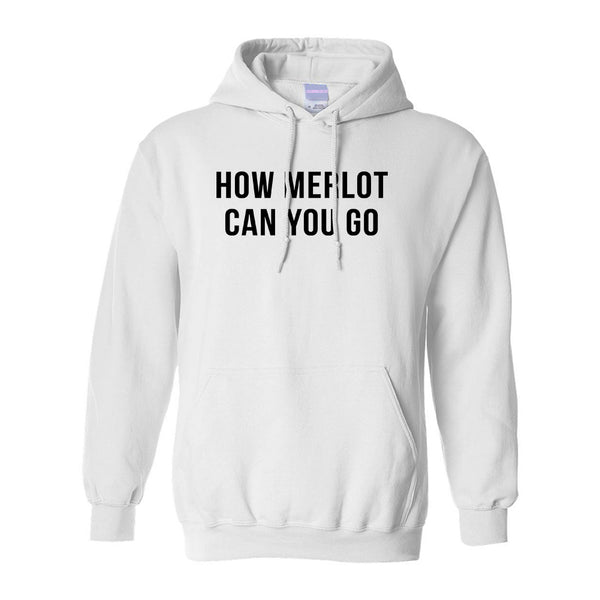 How Merlot Can You Go White Pullover Hoodie