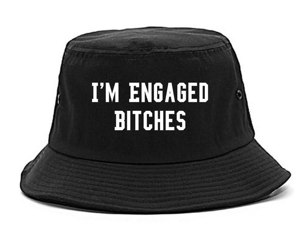 IM Engaged Bitches Bride black Bucket Hat