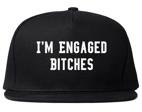 IM Engaged Bitches Bride Black Snapback Hat