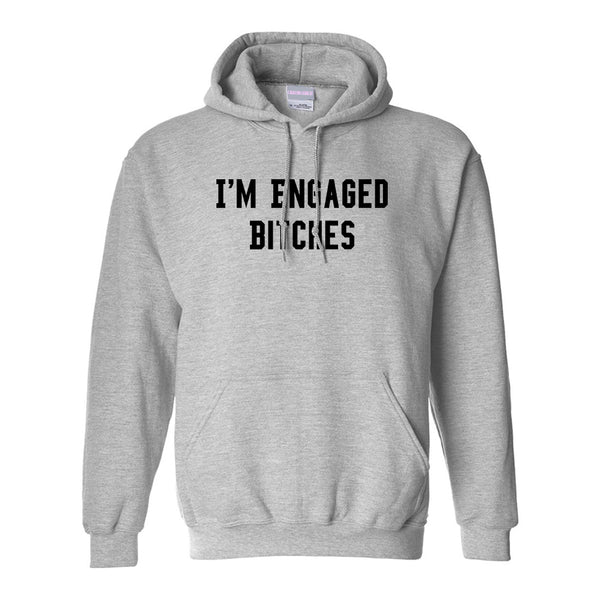 IM Engaged Bitches Bride Grey Womens Pullover Hoodie