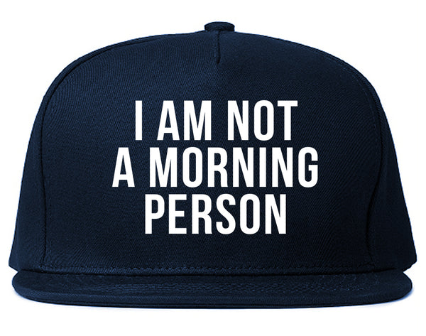 I Am Not A Morning Person Snapback Hat Blue