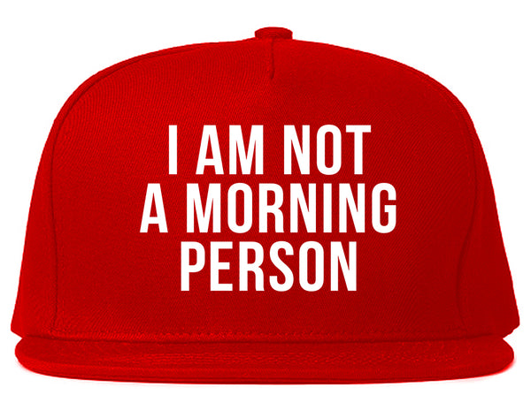I Am Not A Morning Person Snapback Hat Red