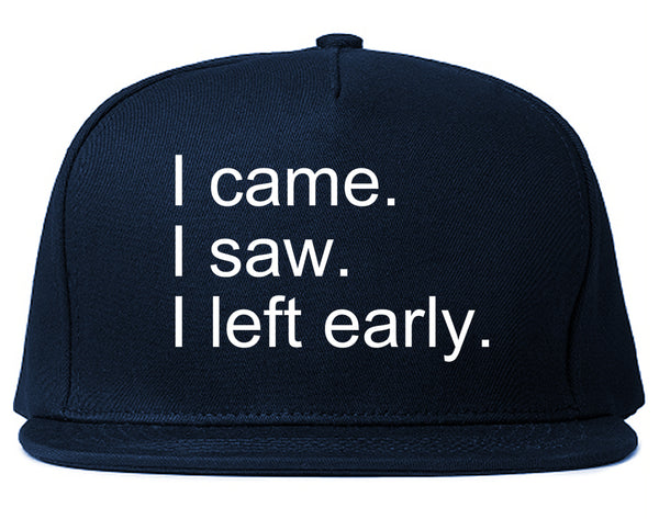 I Came I Saw I Left Early Blue Snapback Hat