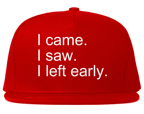 I Came I Saw I Left Early Red Snapback Hat