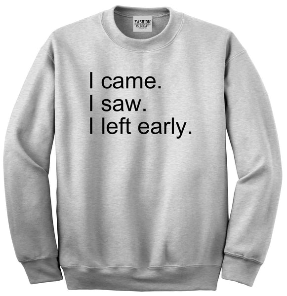 I Came I Saw I Left Early Grey Womens Crewneck Sweatshirt