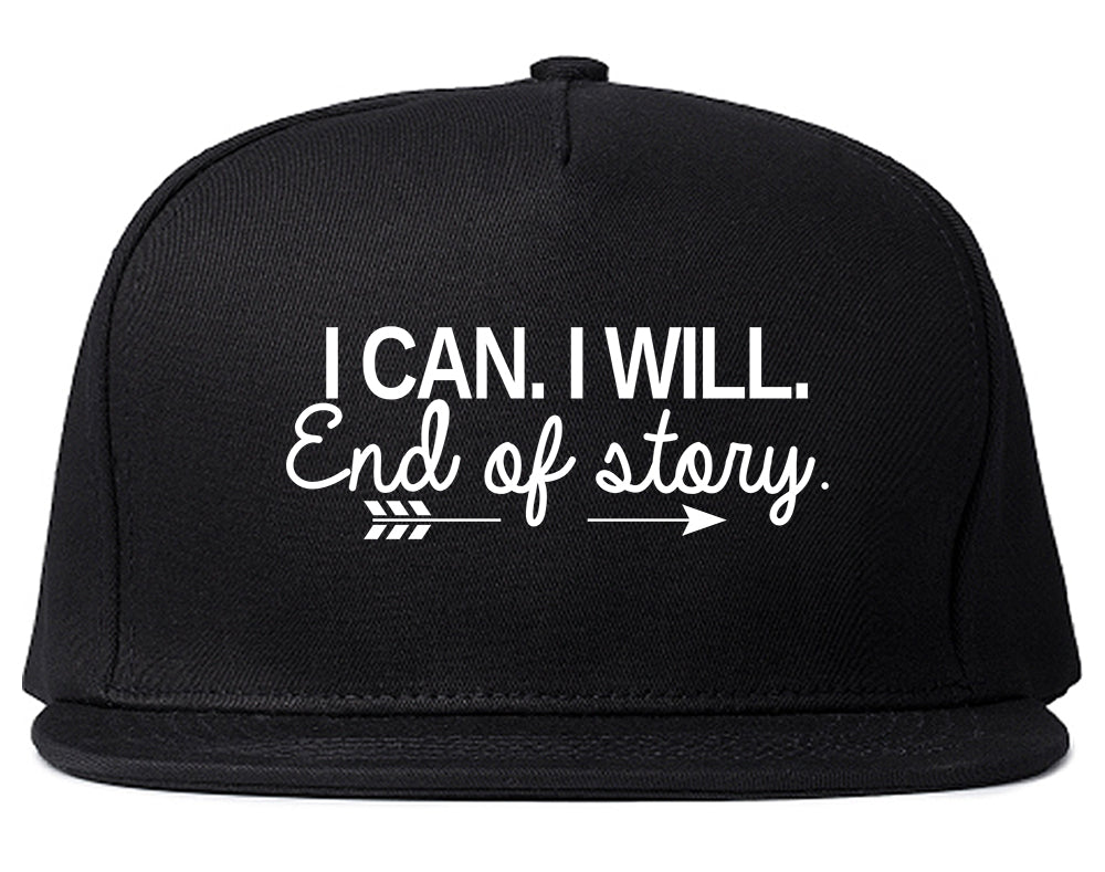 I Can I Will End Of Story Feminist Snapback Hat Black