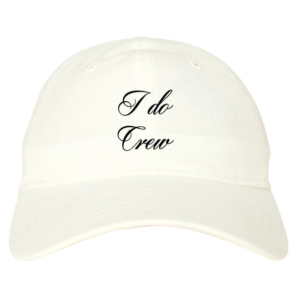 I Do Crew Bridal Party white dad hat