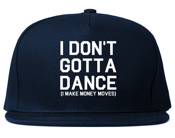 I Dont Gotta Dance Money Moves Blue Snapback Hat