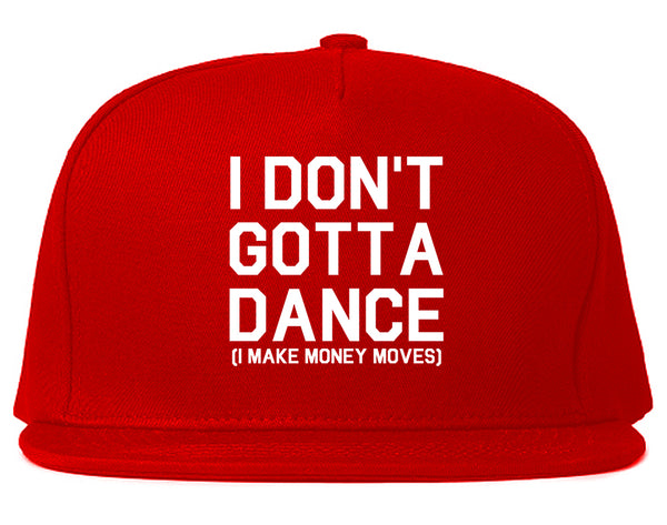 I Dont Gotta Dance Money Moves Red Snapback Hat