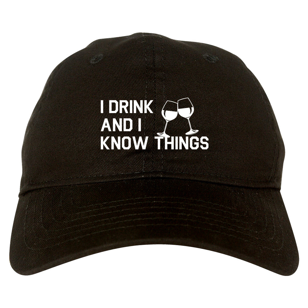 I Drink And I Know Things Black Dad Hat
