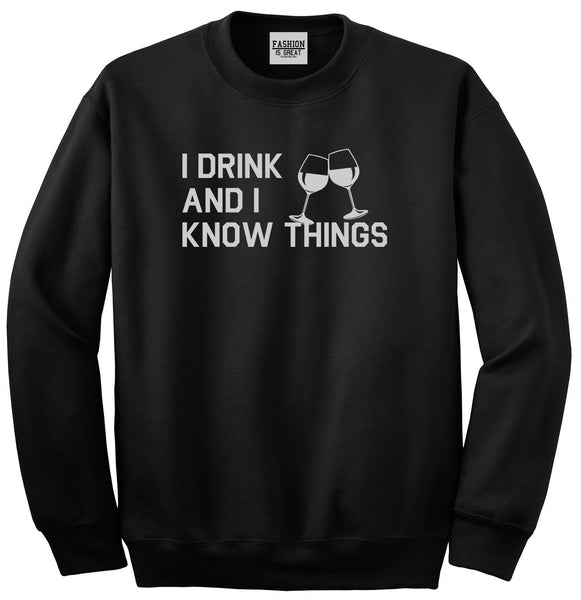 I Drink And I Know Things Black Crewneck Sweatshirt