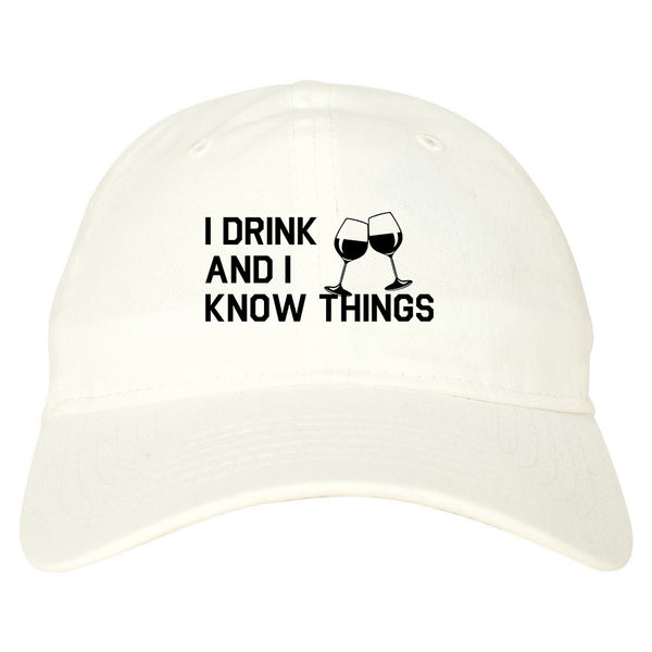 I Drink And I Know Things White Dad Hat