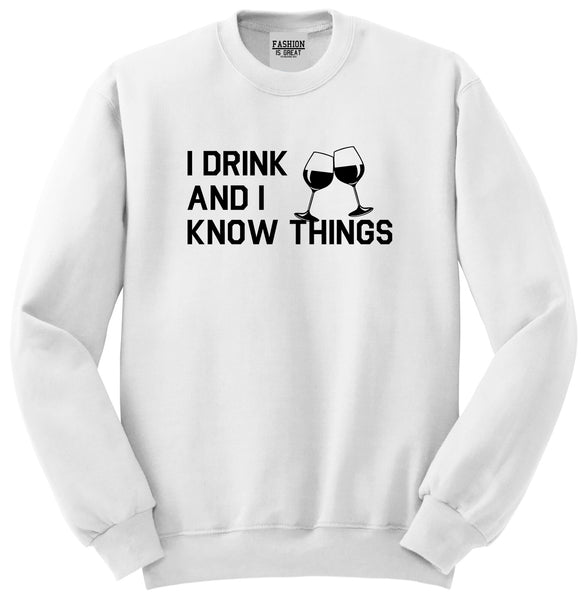 I Drink And I Know Things White Crewneck Sweatshirt